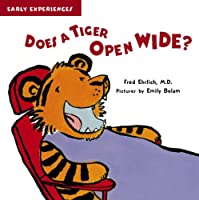 Does a Tiger Open Wide? (Early Experiences: Does)