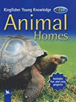 Animal Homes (Kingfisher Young Knowledge)