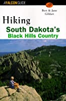 Hiking South Dakota's Black Hills Country (Falcon Guide)