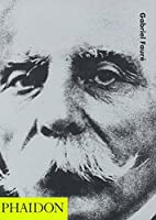 Gabriel Faure (20th Century Composers)