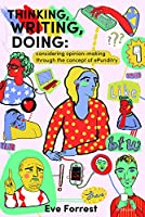 Thinking, Writing, Doing: Considering Opinion Making Through the Concept of Epunditry