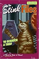 To Scratch A Thief (Stink Files)