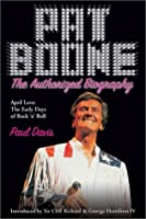 Pat Boone: The Authorized Biography