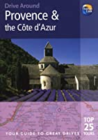 Thomas Cook Drive Around Provence & the Cote d'Azur: Your Guide to Great Drives (Thomas Cook Drive Around Guides)