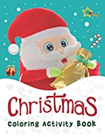 """Christmas Coloring Activity Book.: 50 Christmas Coloring Pages For Kids. 8.5""""x 11"""" Size, Sketchbook."""