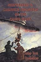 Shipwrecks & Maritime Disasters of the Maine Coast