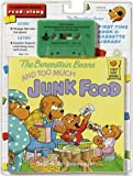 The Berenstain Bears and Too Much Junk Food (First Time Books)
