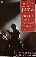 The Penguin Guide to Jazz on LP, CD, and Cassette: New Edition