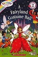 A Fairyland Costume Ball (Rainbow Magic (Pb))