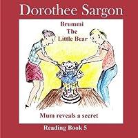 Mum Reveals a Secret (Brummi the Little Bear)