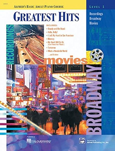 Download Greatest Hits, Level 1: Recordings, Broadway, Movies (Alfred's Basic Adult Piano Course Series) 0739002813