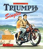 Triumph Singles: Early Days to 1974