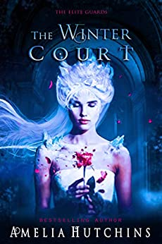 The Winter Court (The Elite Guards Book 4) by [Hutchins, Amelia]