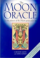 The Moon Oracle: Let the Phases of the Moon Guide Your Life