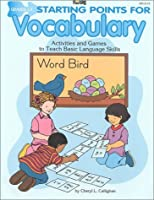 Starting Points for Vocabulary: Grades 1-3 : Activities and Games to Teach Basic Language Skills