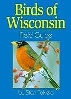 Birds of Wisconsin: Field Guide (Field Guides)