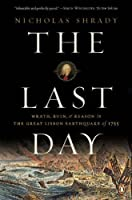 The Last Day: Wrath Ruin and Reason in the Great Lisbon Earthquake of 1755 [並行輸入品]