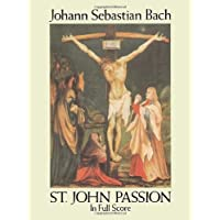 Bach: St. John Passion in Full Score