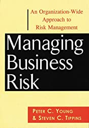 Managing Business Risk: An Organization-Wide Approach to Risk Management