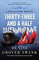 Thirty-Three and a Half Shenanigans: Rose Gardner Mystery #6