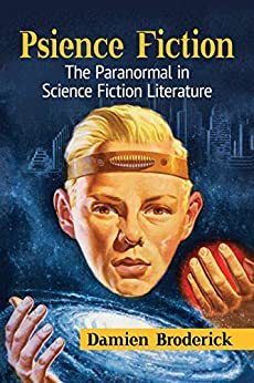 Psience Fiction: The Paranormal in Science Fiction Literature by [Broderick, Damien]