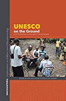 UNESCO on the Ground: Local Perspectives on Intangible Cultural Heritage (Encounters: Explorations in Folklore and Ethnomusicology) by Unknown(2015-10-12)