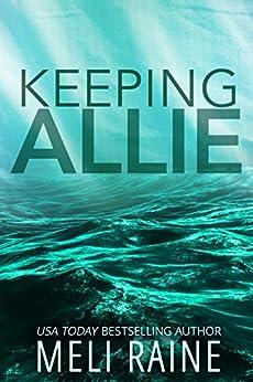 Keeping Allie (Breaking Away #3) by [Raine, Meli]