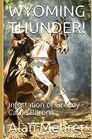 WYOMING THUNDER!: Infestation of Greedy Cattle Barons
