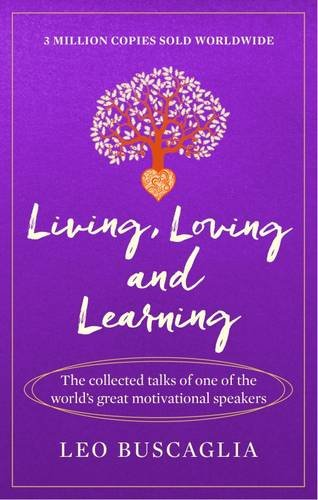 an analysis of the importance of life in the book living loving learning by leo buscaglia