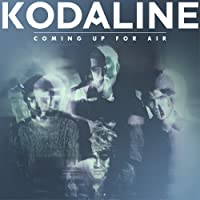 Coming Up for Air by KODALINE (2015-02-25)
