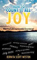 How to Count It All Joy: When Faced With Insurmountable Circumstances!