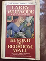 Beyond the Bedroom Wall (Contemporary American Fiction)