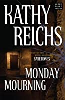 Monday Mourning: A Novel (Reichs, Kathy  (Large Print))