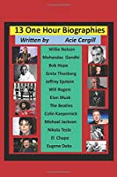13 One Hour  Biographies