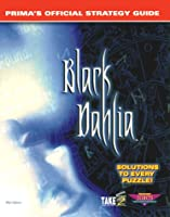 Black Dahlia: Prima's Official Strategy Guide (Secrets of the Games Series)