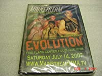 DVD Video Of Mainstream Mixed Martia 6 Arts EVOLUTION At The Five Flags Center Dubuque Iowa July 14, 2007.