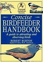National Audubon Society Concise Birdfeeder Book