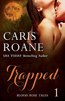 Trapped (Blood Rose Tales Book 1) by [Roane, Caris]
