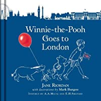 Winnie-the-Pooh Goes To London (Winnie the Pooh)
