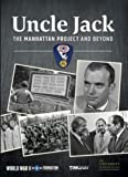 Uncle Jack: Manhattan Project and Beyond [DVD]