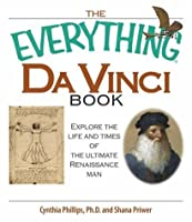 The Everything Da Vinci Book: Explore the life and times of the Ultimate Renaissance Man (Everything®)