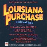 Louisiana Purchase - The Musical Comedy Smash Hit: 1996 Original New York Cast Recording