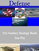 21st Century Strategy Needs Sun Tzu (Defense)