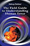 The Field Guide to Understanding Human Error (English Edition)