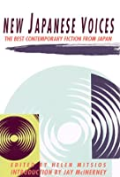 New Japanese Voices: The Best Contemporary Fiction from Japan (A Morgan Entrekin book)