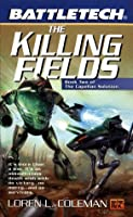 Battletech 45: Killing Fields: Book II of the Capellan Solution