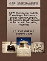 Ed W. Ebensburger and Ella Ebensberger, Petitioners, V. Sinclair Refining Company. U.S. Supreme Court Transcript of Record with Supporting Pleadings