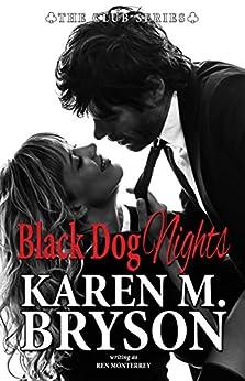 Black Dog Nights (The Club Book 1) by [Monterrey, Ren, Bryson, Karen M.]