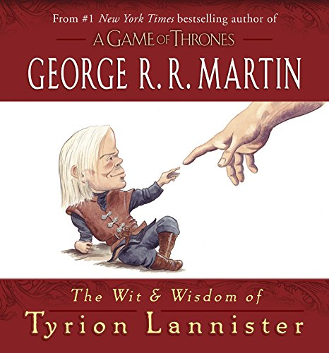 Download The Wit & Wisdom of Tyrion Lannister (A Song of Ice and Fire) 0345539125