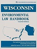 Wisconsin Environmental Law Handbook (State Environmental Law Handbook)